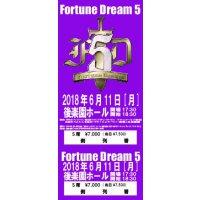 ◆先行発売◆FortuneDream5[S席7,000円・サイン入り]