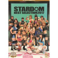 スターダムDVD・「STADOM BEST SELECTION 2017」(2017/9/2発売)