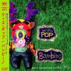 【BAMBINO】『with POP』