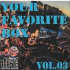 YOUR FAVORITE BOX VOL.03