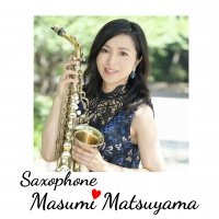 Saxophone  松山 真寿美 ~サックスの音色にのせて~